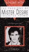 The Passions of Mr. Desire: Selected Poems