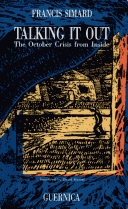 Talking It Out: The October Crisis from Inside