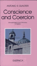 Conscience and Coercion: Ahmadi Muslims and Orthodoxy in Pakistan