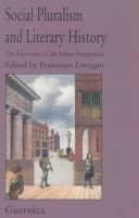 Social Pluralism and Literary History: The Literature of Italian Emigration