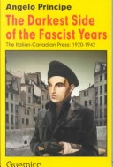 The Darkest Side of the Fascist Years: The Italian-Canadian Press: 1920-1942
