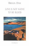 Love Is Not Native to My Blood