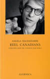 Reel Canadians: Interviews from the Canadian Movie World