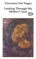 Looking Through My Mother's Eyes: Life Stories of Nine Italian Immigrant Women in Canada