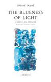 The Blueness of Light: Selected Poems: 1988-2002