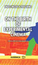 On the Birth of Experimental Cinema