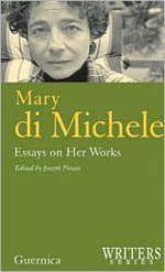 Mary Di Michele: Essays on Her Works