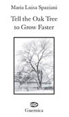 Tell the Oak Tree to Grow Faster: Selected Aphorisms