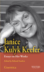 Janice Kulyk Keefer: Essays on Her Works