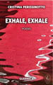 Exhale, Exhale