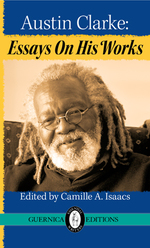 Austin Clarke: Essays On His Works