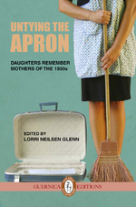 Untying The Apron: Daughters Remember Mothers of the 1950s