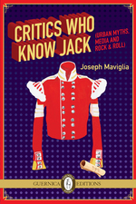 Critics Who Know Jack: Urban Myths, Media and Rock & Roll