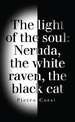 The light of the soul: Neruda, the white raven, the black cat