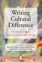 Writing Cultural Difference: Italian-Canadian Creative and Critical Works