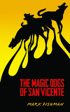 The Magic Dogs of San Vicente