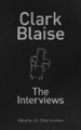 Clark Blaise: The Interviews