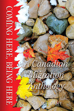Coming here, being here: A Canadian Migration Anthology