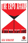 The Expo Affair: A Cold War Escape Story