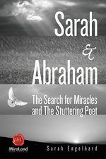 Sarah & Abraham: The Search for Miracles and the Stuttering Poet