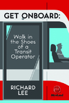 Get Onboard: Walk in the Shoes of a Transit Operator