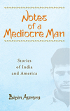 Notes of a Mediocre Man: Stories of India and America
