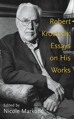 Robert Kroetsch: Essays on His Works