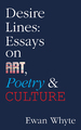 Desire Lines: Essays on Art, Poetry & Culture