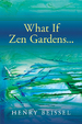 What If Zen Gardens ...