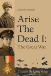 Arise The Dead I: The Great War
