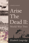 Arise The Dead II: World War Two