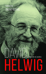 David Helwig: Essays on His Works