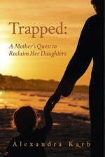Trapped: A Mother's Quest to Reclaim Her Daughters