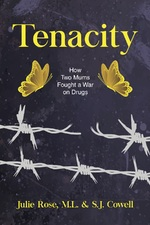 Tenacity: How Two Mums Fought a War Against Drugs