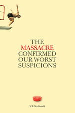 The Massacre Confirmed Our Worst Suspicions