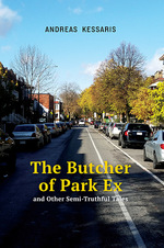The Butcher of Park Ex: And Other Semi-Truthful Tales