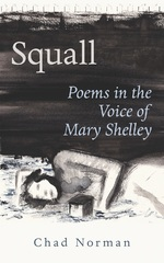 Squall: Poems in the Voice of Mary Shelley