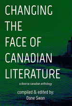 Changing The Face of Canadian Literature: A Diverse Canadian Anthology
