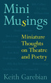 Mini Musings: Miniature Thoughts on Theatre and Poetry
