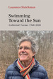 Swimming Toward the Sun: Collected Poems: 1968-2020
