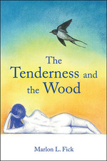 The Tenderness and the Wood