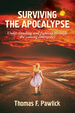 Surviving The Apocalypse: Understanding and fighting through the coming emergency