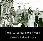 From Sojourners to Citizens: Alberta's Italian History
