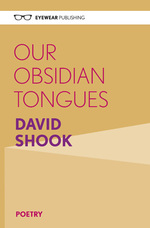 Our Obsidian Tongues